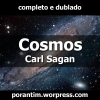 Cosmos - Carl Sagan - Completo e dublado